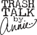 Trash Talk by Annie - Greeting Cards, Towels, Bottle Tags and More