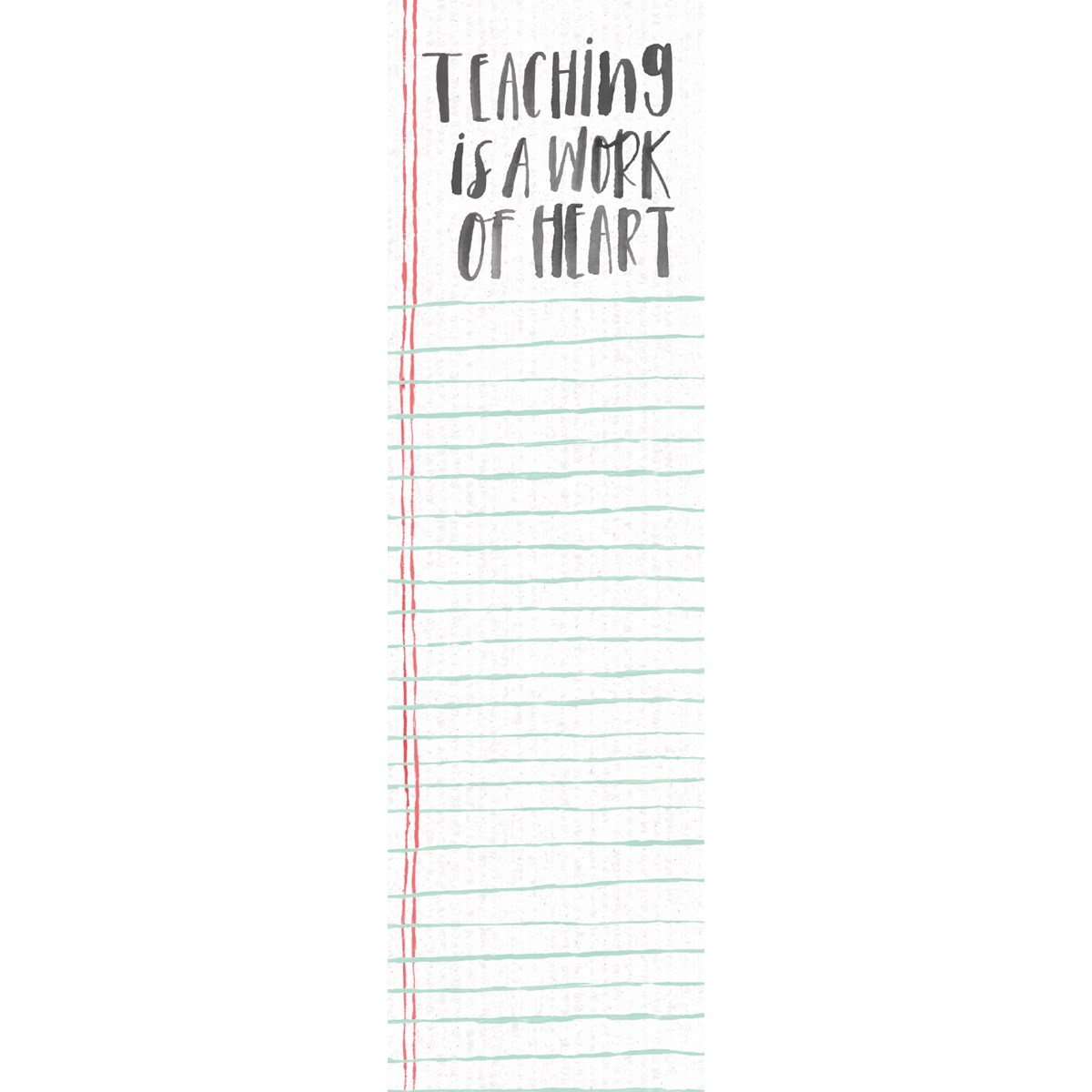 "List Notepad - Teaching Is A Work Of Heart - 2.75"" x 9.50"" x 0.25"" - Paper, Magnet"