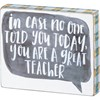 "Block Sign - You Are A Great Teacher - 6"" x 5"" x 1"" - Wood, Paper"