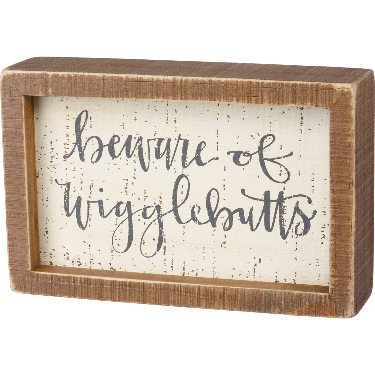 "Inset Box Sign - Beware Of Wigglebutts - 7"" x 4.50"" x 1.75"" - Wood"