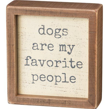 "Inset Box Sign - Dogs Are My Favorite People - 5"" x 5.50"" x 1.75"" - Wood"