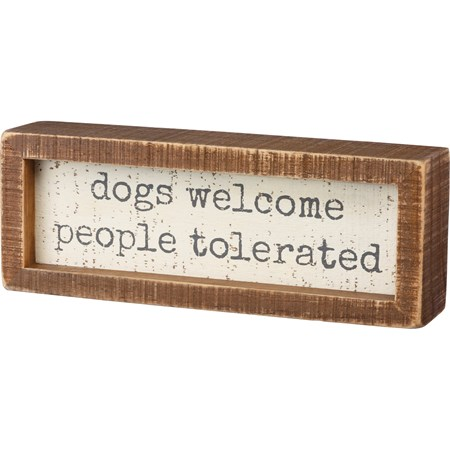 "Inset Box Sign - Dogs Welcome People Tolerated - 8"" x 3"" x 1.75"" - Wood"
