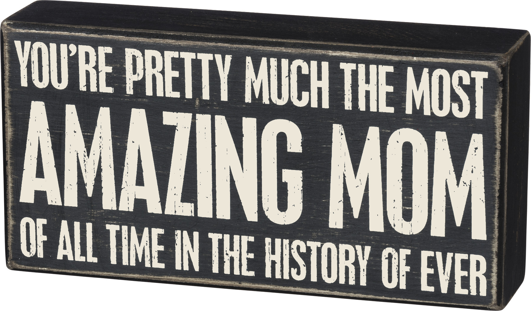 Box Sign Most Amazing Mom Of All Time Box Signs Collection Primitives By Kathy