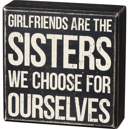 "Box Sign - Girlfriends Are Sisters We Choose - 5"" x 5"" x 1.75"" - Wood"