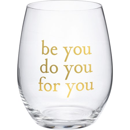 Wine Glass - Be You Do You For You - 15 oz. - Glass