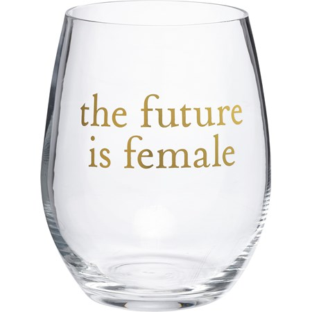 Wine Glass - The Future Is Female - 15 oz. - Glass