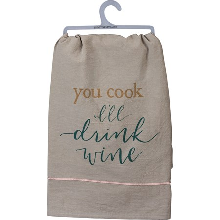 "Dish Towel - You Cook I'll Drink Wine - 28"" x 28"" - Cotton"