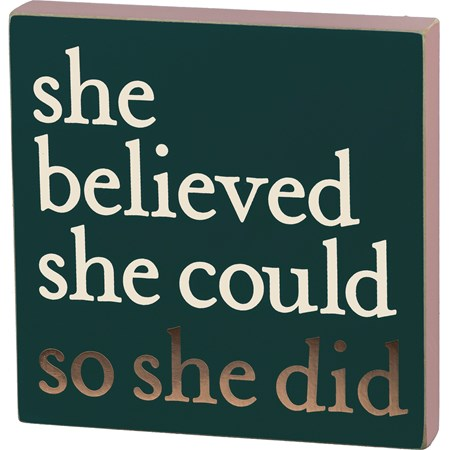 "Block Sign - She Believed She Could So She Did - 6"" x 6"" x 1"" - Wood"
