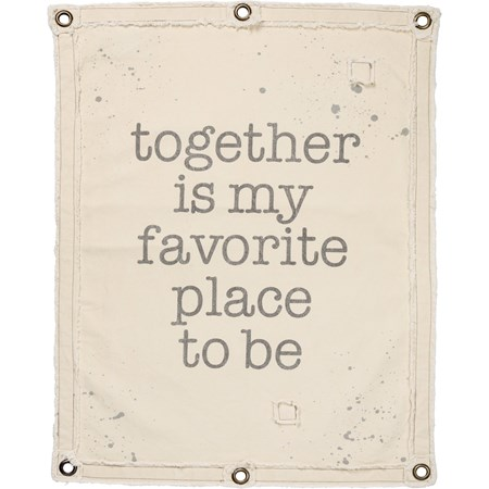 "Wall Banner - Together Is My Favorite Place To Be - 24"" x 30"" - Canvas, Metal"