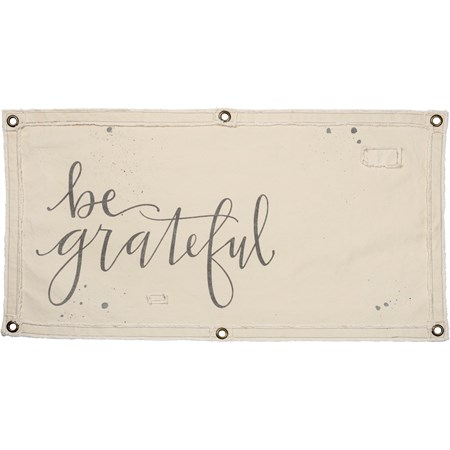 "Wall Banner - Be Grateful - 40"" x 20"" - Canvas, Metal"