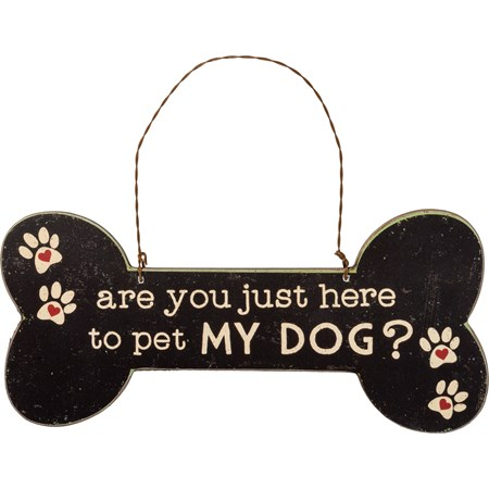 "Ornament - Are You Just Here To Pet My Dog - 8"" x 3.75"" x 0.25"" - Wood, Paper, Wire"