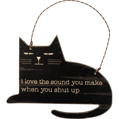 "Ornament - Love The Sound When You Shut Up - 6"" x 4.75"" x 0.25"" - Wood, Paper, Wire"