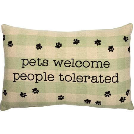 "Pillow - Pets Welcome People Tolerated - 15"" x 10"" - Cotton"