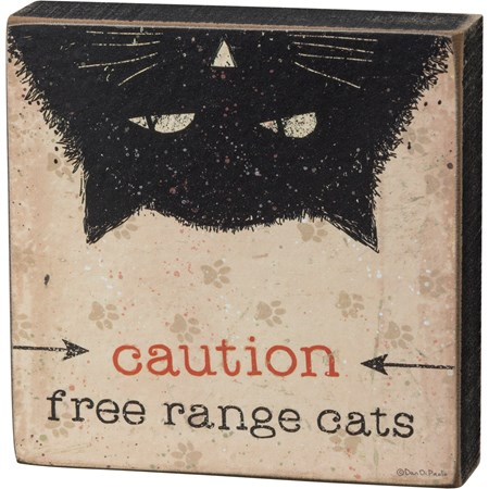 "Block Sign - Caution Free Range Cats - 4"" x 4"" x 1"" - Wood, Paper"