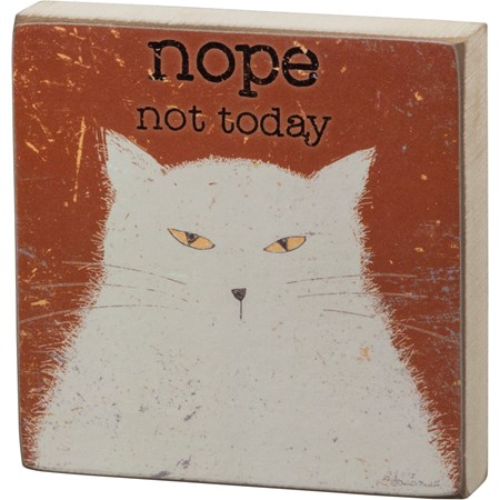 "Block Sign - Nope, Not Today - 5"" x 5"" x 1"" - Wood, Paper"