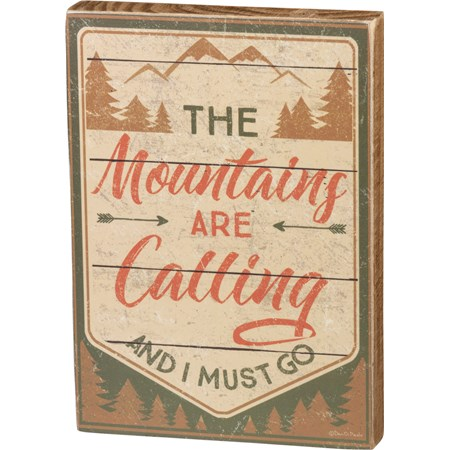 "Block Sign - The Mountains Are Calling I Must Go - 5"" x 7"" x 1"" - Wood, Paper"