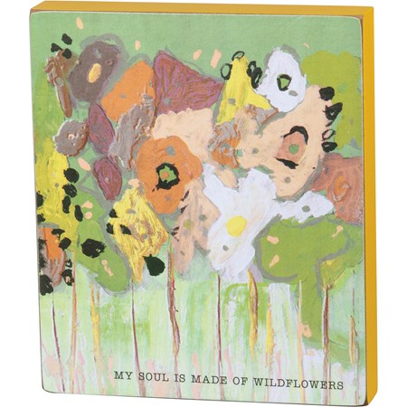"Block Sign - My Soul Is Made Of Wildflowers - 6"" x 7"" x 1"" - Wood, Paper"