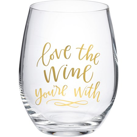 Wine Glass - Love The Wine You're With - 15 oz. - Glass