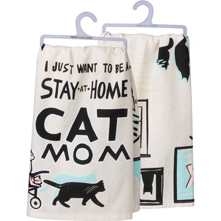 "Dish Towel - Want To Be A Stay-At-Home Cat Mom - 28"" x 28"" - Cotton"