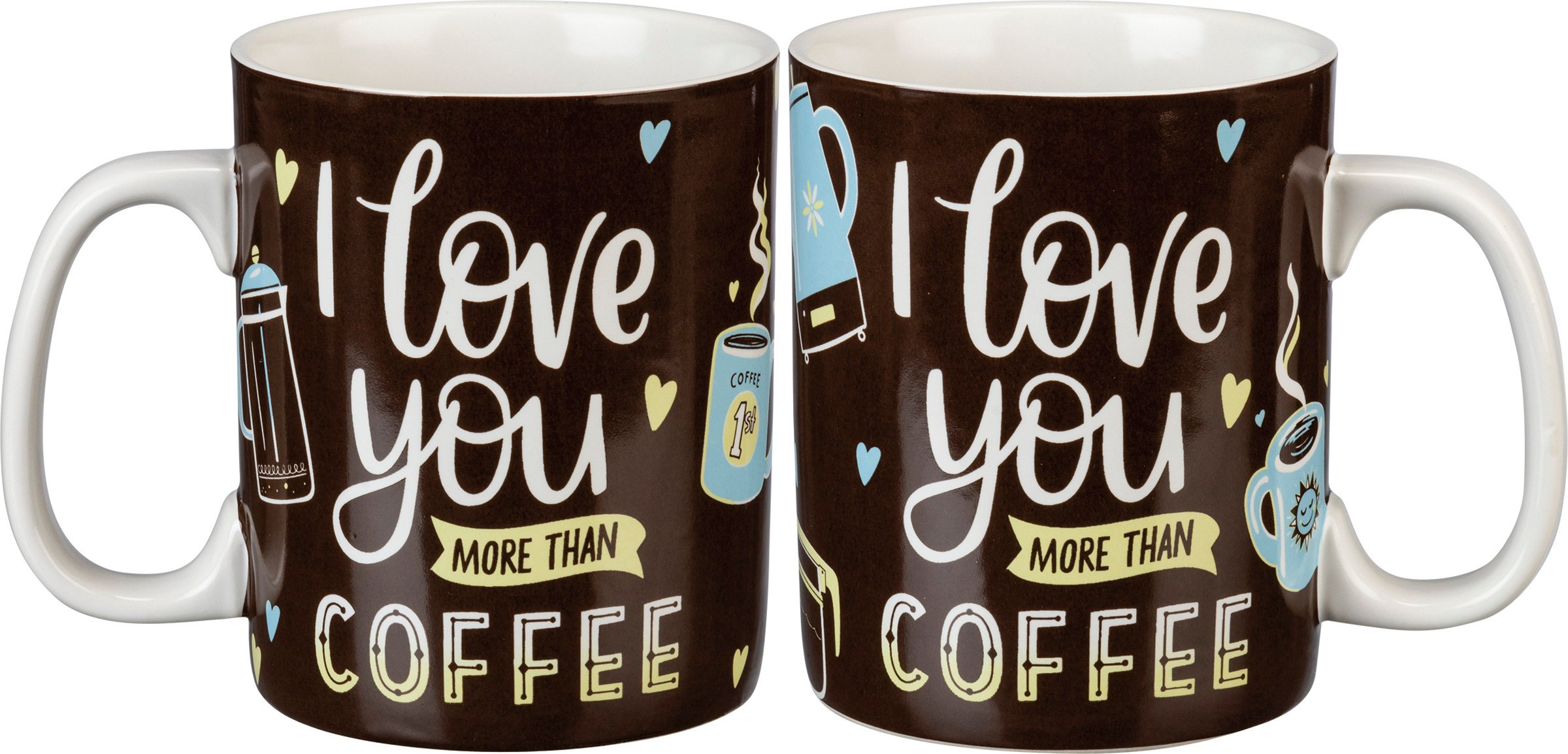 Mug I Love You More Than Coffee Lol Made You Smile Collection Primitives By Kathy