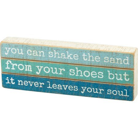 "Slat Block Sign - The Sand Never Leaves Your Soul - 8"" x 3"" x 1"" - Wood"