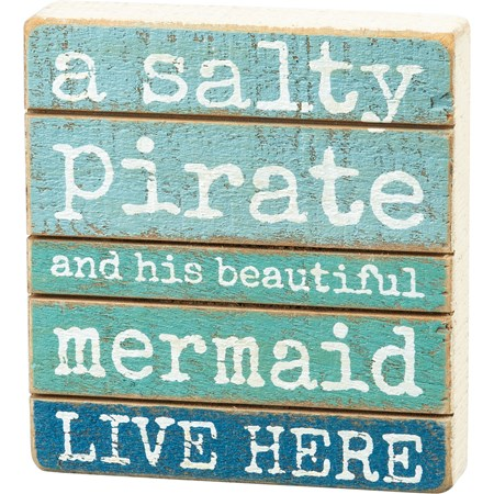 "Slat Block Sign - Salty Pirate And His Mermaid - 4"" x 4.50"" x 1"" - Wood"