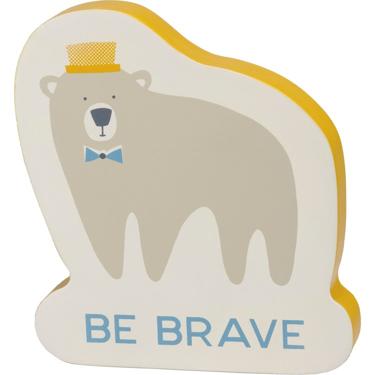 "Chunky Sitter - Be Brave - Bear - 6"" x 6.50"" x 1"" - Wood"