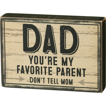 "Block Sign - Dad My Favorite Parent Don't Tell Mom - 5"" x 3.50"" x 1"" - Wood, Paper"
