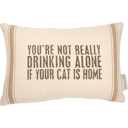 "Pillow - Not Drinking Alone If Your Cat Is Home - 15"" x 10"" - Cotton, Polyester"
