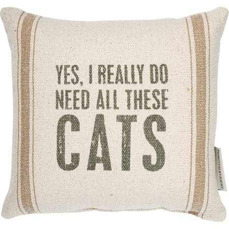 "Pillow - Yes I Really Do Need All These Cats - 10"" x 10"" - Cotton, Polyester"