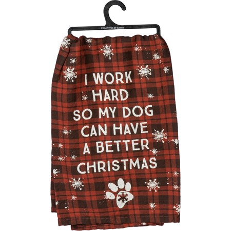 "Dish Towel - Work Hard So Dog Has Better Christmas - 28"" x 28"" - Cotton"