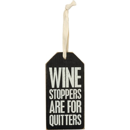 "Bottle Tag - Wine Stoppers Are For Quitters - 3"" x 6"" - Wood, Paper, Fabric"