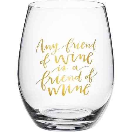 "Wine Glass - Friend Of Wine Is A Friend Of Mine - 15 oz., Box: 4"" Diameter x 6"" - Glass"