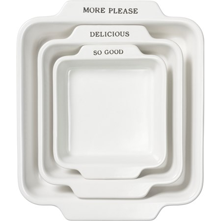 "Square Baker Set - More Please - 10.50"" x 9"" x 1.50"", 8.25"" x 7"" x 1.50"", 6.50"" x 5.50"" x 1.25"" - Stoneware"