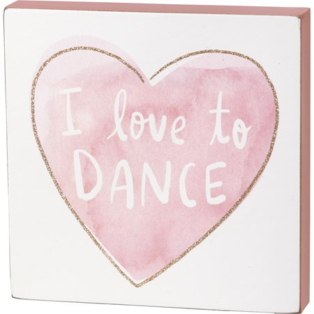 "Block Sign - I Love To Dance - 6"" x 6"" x 1"" - Wood, Paper, Glitter"