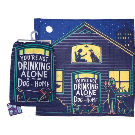 "Dish Towel - Not Drinking Alone If Dog Is Home - 28"" x 28"" - Cotton"