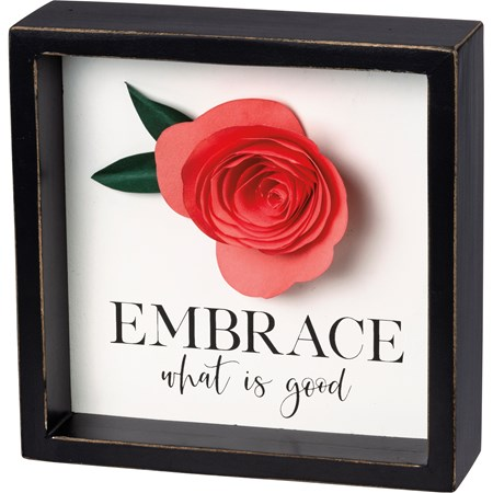 "Inset Box Sign - Embrace What Is Good - 6"" x 6"" x 1.75"" - Wood, Paper"