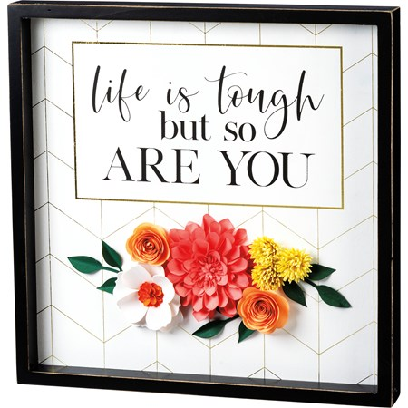 "Inset Box Sign - Life Is Tough But So Are You - 15"" x 15"" x 1.75"" - Wood, Paper"