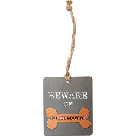 "Ornament - Beware Of Wigglebutts - 2.50"" x 3"" - Metal, Jute"