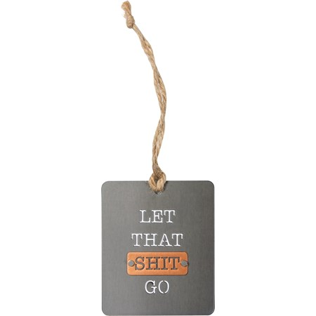 "Ornament - Let That Go - 2.50"" x 3"" - Metal, Jute"