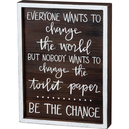 "Inset Box Sign - Be The Change - 9"" x 12"" x 1.75"" - Wood"