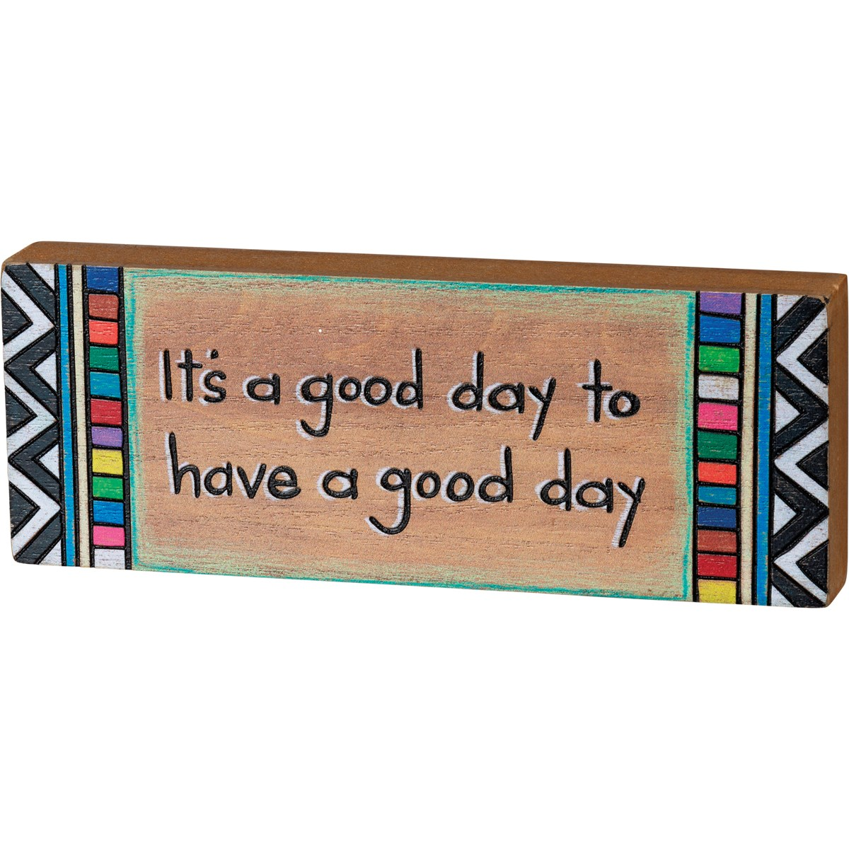 "Block Sign - It's A Good Day To Have A Good Day - 8"" x 3"" x 1"" - Wood"