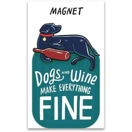 "Magnet - Dogs And Wine Make Everything Fine - 2.75"" x 4.25"", Card: 3"" x 5"" - Magnet, Paper"