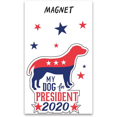 "Magnet - My Dog For President 2020 - 2.75"" x 3.25"", Card: 3"" x 5""  - Magnet, Paper"
