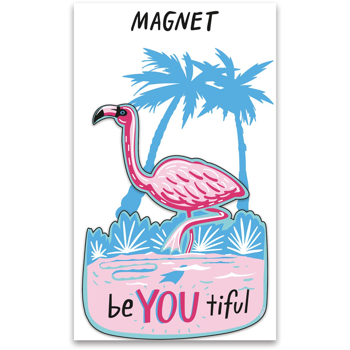 "Magnet - Be YOU Tiful - 3"" x 3.75"", Card: 3"" x 5"" - Magnet, Paper"