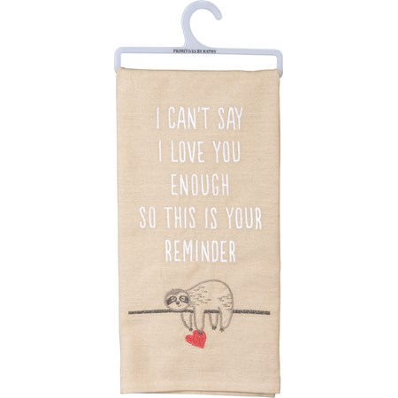 "Dish Towel - I Can't Say I Love You Enough - 20"" x 26"" - Cotton, Linen"