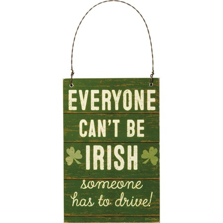 "Ornament - Everyone Can't Be Irish - 4"" x 6"" x 0.25"" - Wood, Paper, Wire"