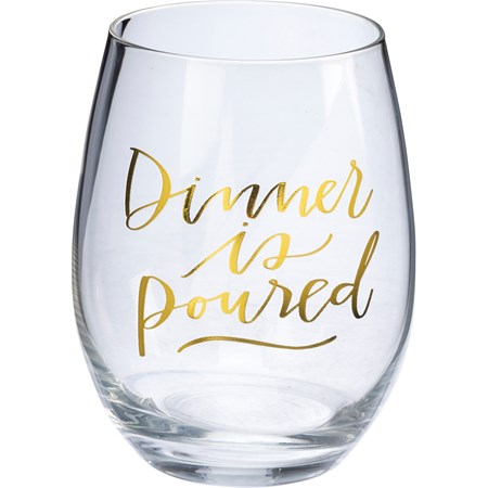 "Wine Glass - Dinner Is Poured - 15 oz., Box: 4"" Diameter x 6"" - Glass"