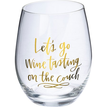 "Wine Glass - Let's Go Wine Tasting On The Couch - 15 oz., Box: 4"" Diameter x 6"" - Glass"
