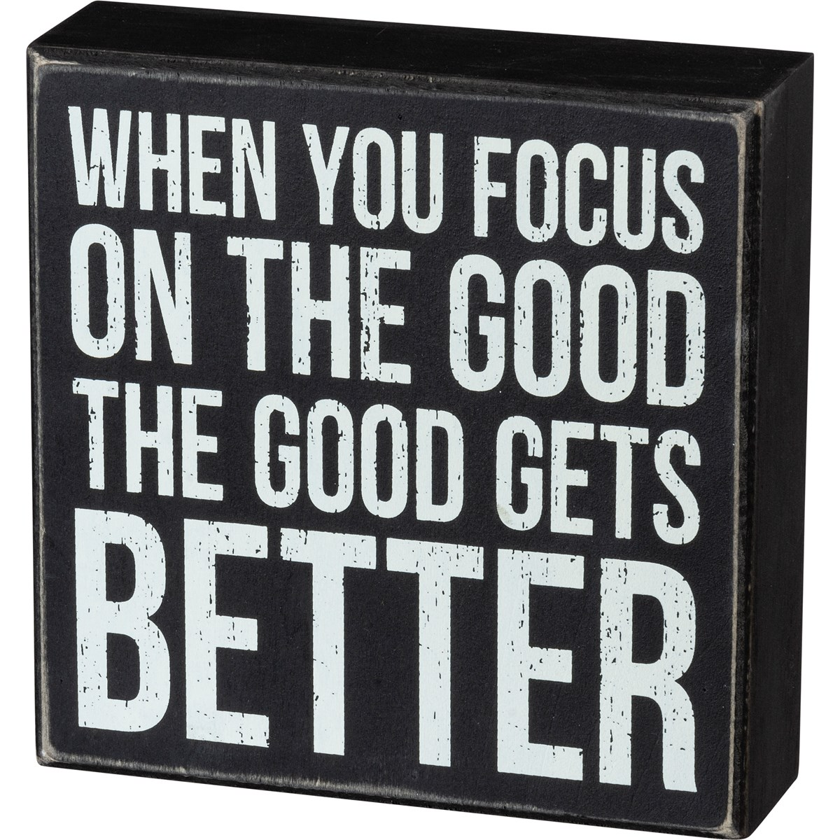 "Box Sign - Focus On The Good  - 6"" x 6"" x 1.75"" - Wood"